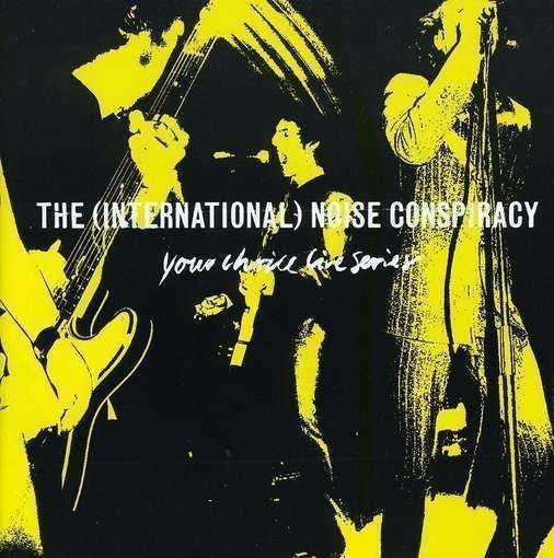 The Noise Conspiracy - Your Choice Live Series