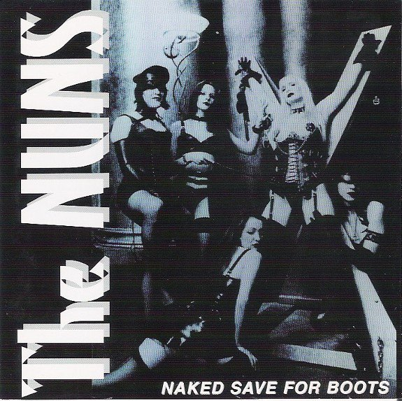 The Nuns - Naked Save For Boots