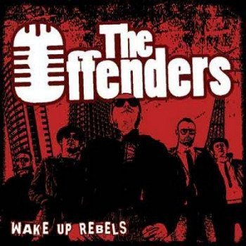 The Offenders - Wake Up Rebels