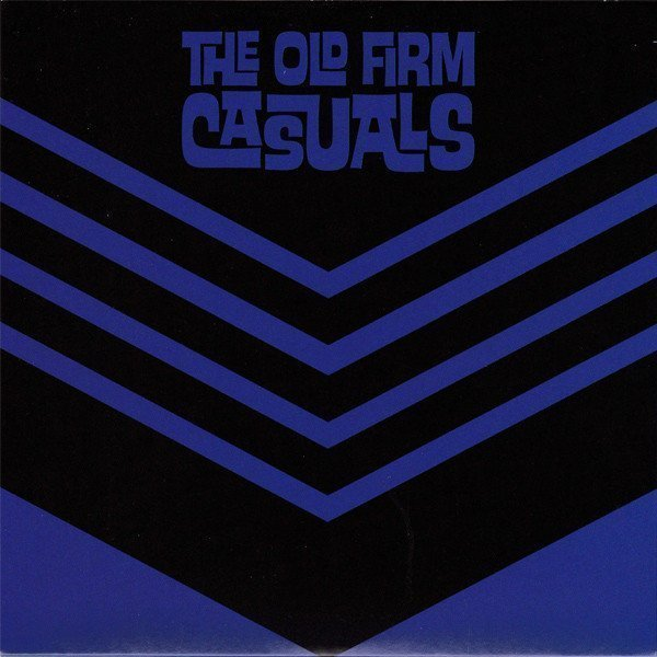 The Old Firm Casuals - Never Say Die