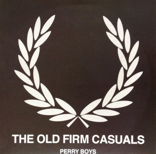 The Old Firm Casuals - Perry Boys