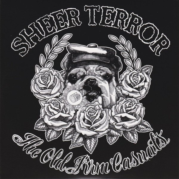 The Old Firm Casuals - Sheer Terror / The Old Firm Casuals