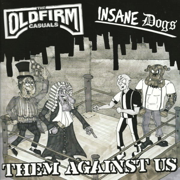 The Old Firm Casuals - Them Against Us