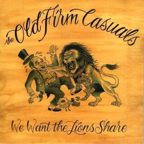 The Old Firm Casuals - We Want The Lions Share