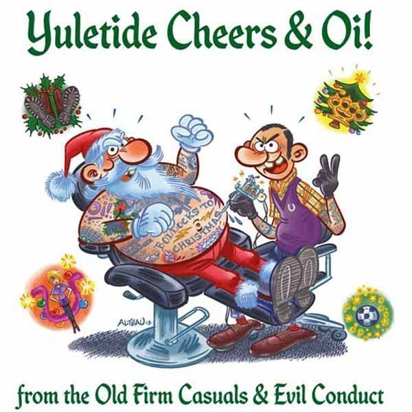 The Old Firm Casuals - Yuletide Cheers & Oi!