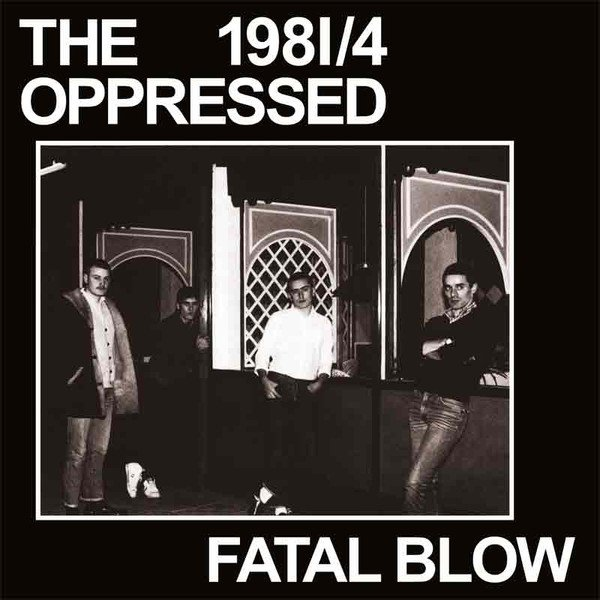 The Oppressed - 1981/4 - Fatal Blow