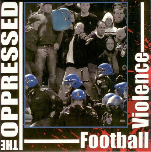 The Oppressed - Football Violence