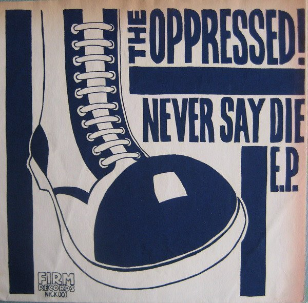 The Oppressed - Never Say Die E.P.