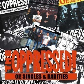 The Oppressed - Oi! Singles & Rarities