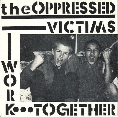 The Oppressed - Victims / Work Together