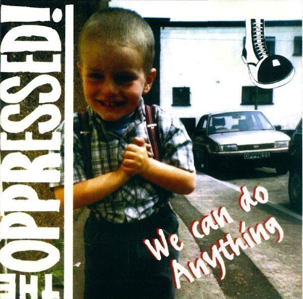 The Oppressed - We Can Do Anything