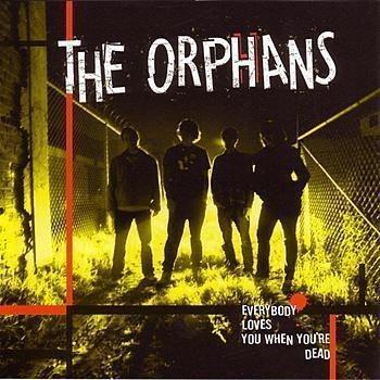 The Orphans - Everybody Loves You When You