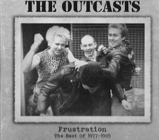 The Outcasts - Frustration - The Best Of 1977-1985