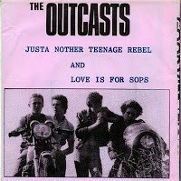 The Outcasts - Justa Nother Teenage Rebel / Love Is For Sops