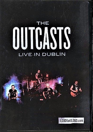The Outcasts - Live In Dublin