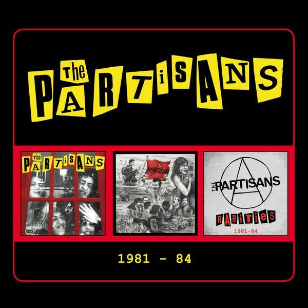 The Partisans - 1981 - 84