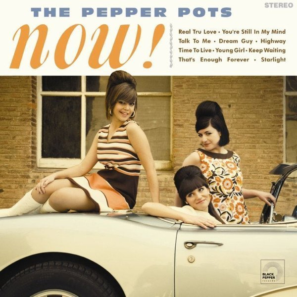 The Pepper Pots - Now!