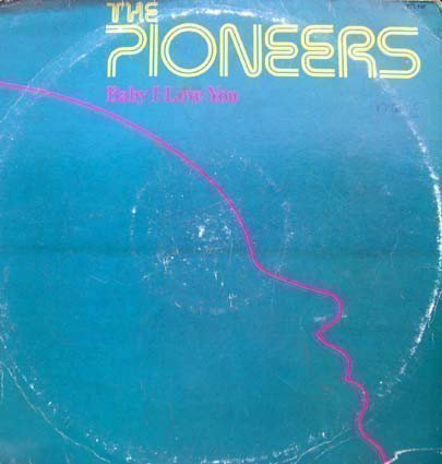 The Pioneers - Baby I Love You