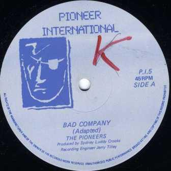 The Pioneers - Bad Company / Shubeen We Deh