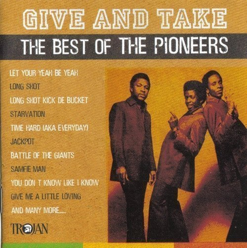 The Pioneers - Give & Take: The Best Of The Pioneers