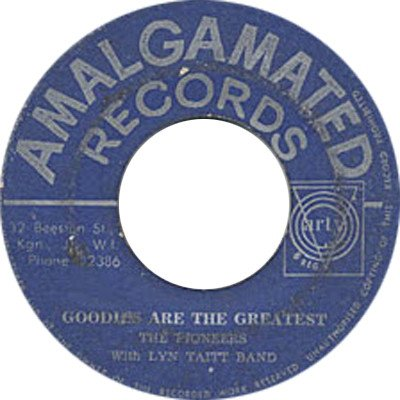 The Pioneers - Goodies Are The Greatest / Shake It Up