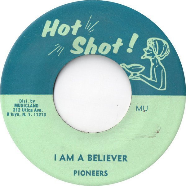 The Pioneers - I Am A Believer