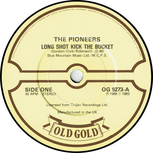 The Pioneers - Long Shot Kick The Bucket / Let Your Yeah Be Yeah