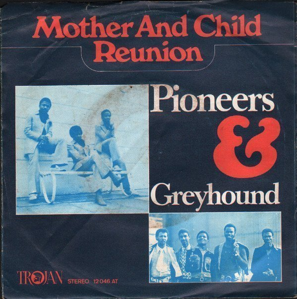 The Pioneers - Mother And Child Reunion