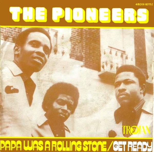 The Pioneers - Papa Was A Rolling Stone / Get Ready