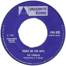 The Pioneers - Tickle Me For Days / The Time Has Come