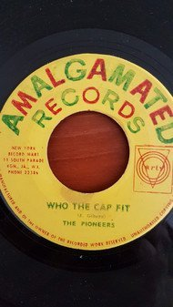 The Pioneers - Who The Cap Fit / Wreck A Buddy