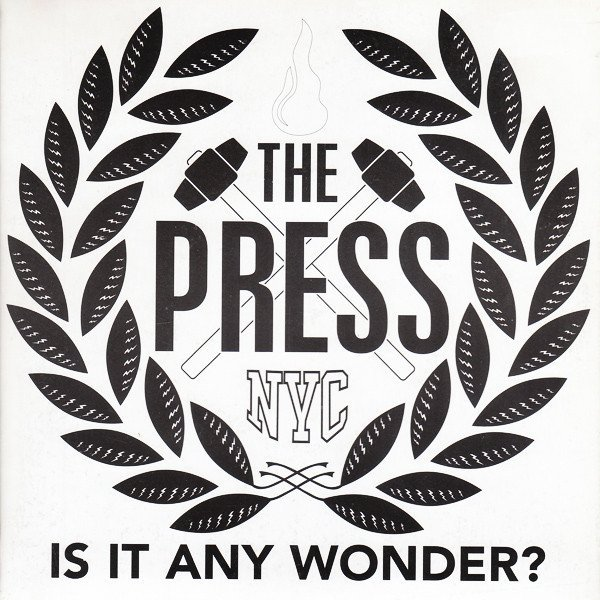 The Press - Is It Any Wonder?
