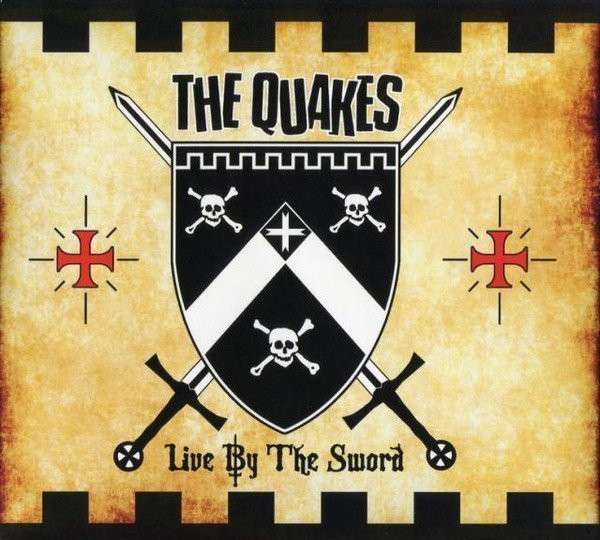 The Quakes - Live By The Sword