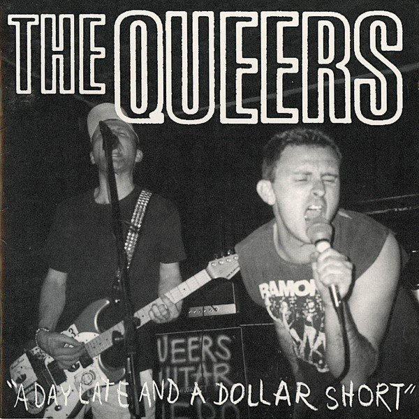 The Queers - A Day Late And A Dollar Short