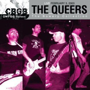 The Queers - CBGB OMFUG Masters - The Queers - Live February 3, 2003: The Bowery Collection