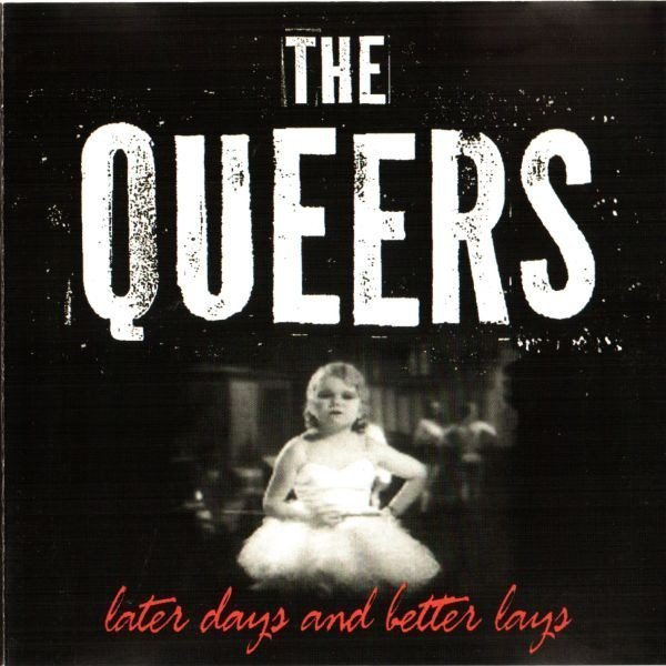 The Queers - Later Days And Better Lays