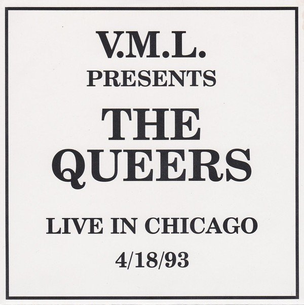The Queers - Live In Chicago 4/18/93