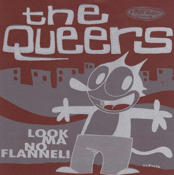 The Queers - Look Ma No Flannel!