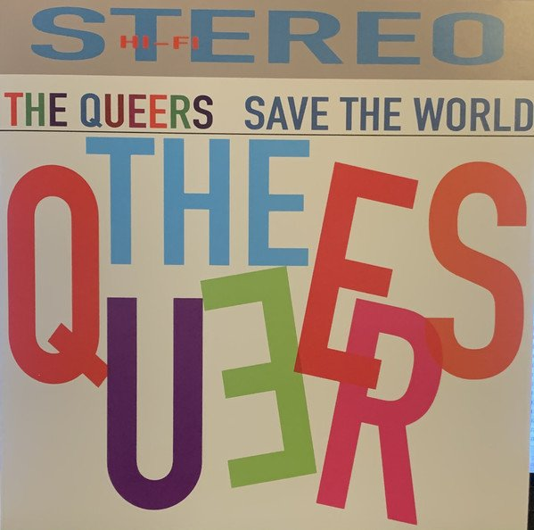 The Queers - Save The World