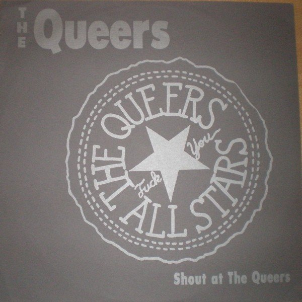 The Queers - Shout At The Queers
