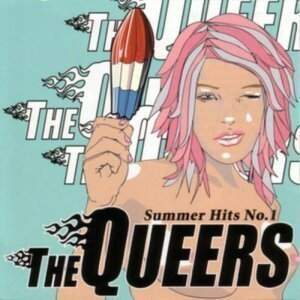 The Queers - Summer Hits No. 1