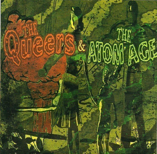 The Queers - The Queers & The Atom Age