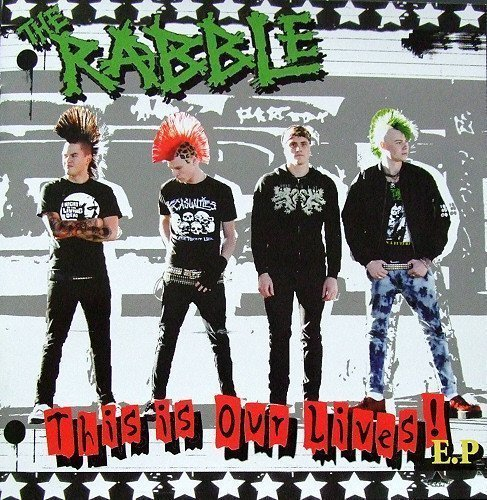 The Rabble - This Is Our Lives!