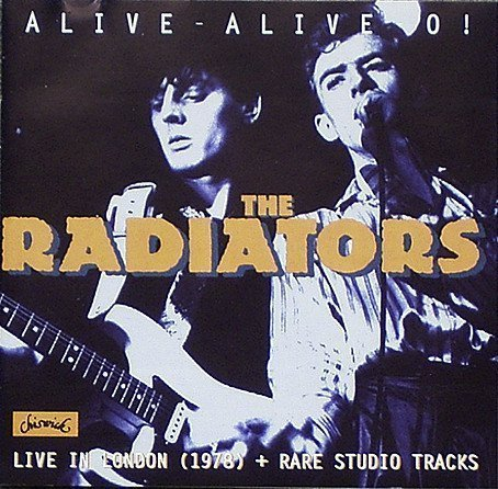The Radiators From Space - Alive-Alive-O!