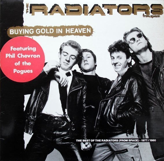 The Radiators From Space - Buying Gold In Heaven. The Best Of The Radiators (From Space)-1977 / 1980