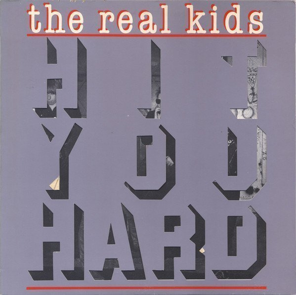 The Real Kids - Hit You Hard