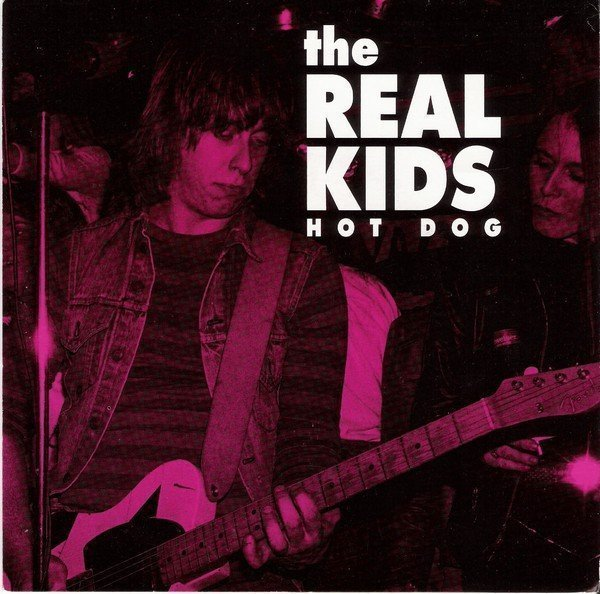 The Real Kids - Hot Dog