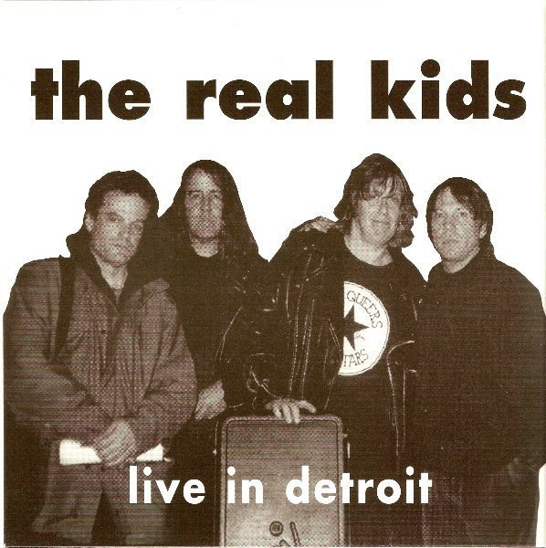 The Real Kids - Live In Detroit
