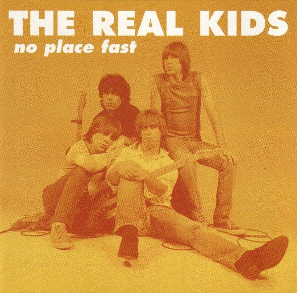 The Real Kids - No Place Fast