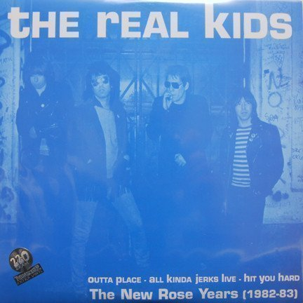 The Real Kids - Outta Place • All Kinda Jerks Live • Hit You Hard - The New Rose Years (1982-83)